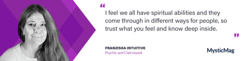 Exclusive Interview With Franziska Intuitive, Psychic Clairvoyant