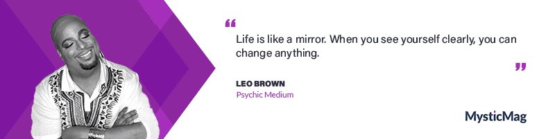 Interview with Leo Brown - a Psychic Medium and Life Coach